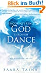 Encountering God Through Dance: The D...