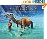 Inside Tracks: Robyn Davidson's Solo...