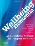 img - for Wellbeing in Dementia: An Occupational Approach for Therapists and Carers, 2e book / textbook / text book