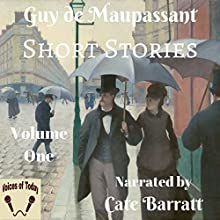 Complete Original Short Stories of Guy de Maupassant, Volume I | Livre audio Auteur(s) : Guy de Maupassant Narrateur(s) : Cate Barratt