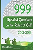 999 Updated Questions on the Rules of Golf 2014 2015: The Smart Way to Learn the Rules of Golf for Golfers of All Playing Abilities