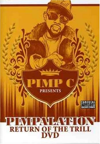 Pimp c album pimp c presents pimpalation return of the thrill dvd