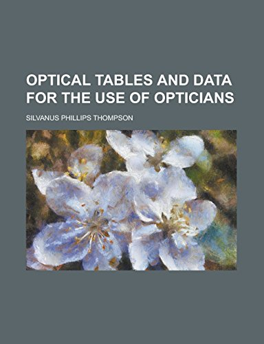 Optical Tables and Data for the Use of Opticians
