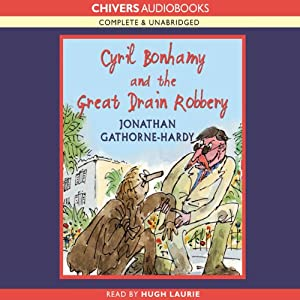 Cyril Bonhamy and the Great Drain Robbery   [Jonathan Gathorne-Hardy]