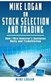 img - for Mike Logan on Stock Selection and Trading: How I Use Investor's Business Daily and Tradestation book / textbook / text book