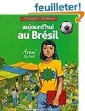 Aujourd'hui au Br�sil: Aroni, S�o Paulo