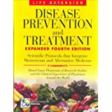 Disease Prevention and Treatment, 4th Edition ~ Life Extension