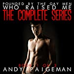 Pounded by the Gay Men Who Raised Me: The Complete Collection: Book 1 | Andy Paigeman