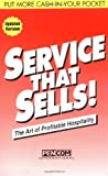 Service That Sells! the Art of Profitable Hospitality
