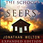 The School of Seers Expanded Edition: A Practical Guide on How to See in the Unseen Realm | Jonathan Welton