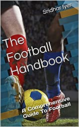 The Football Handbook: A Comprehensive Guide To Football