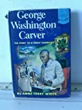 George Washington Carver: The Story of a Great American (Landmark Series #38)