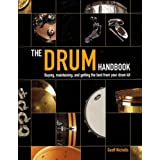 The Drum Handbook: Buying, Maintaining and Getting the Best from Your Drum Kitby Geoff Nicholls