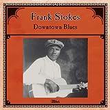 echange, troc Frank Stokes - Downtown Blues