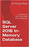 SQL Server 2016 In-Memory Database: In-Memory OLTP and Real Time Analystics (English Edition)