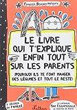 Le livre qui t'explique enfin tout sur les parents...