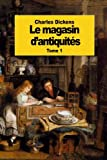 Le magasin dantiquités: Tome 1 (French Edition)