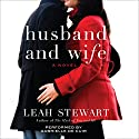 Husband and Wife Audiobook by Leah Stewart Narrated by Gabrielle de Cuir