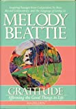Gratitude--book ONLY: Affirming the Good Things in Life (0345380207) by Beattie, Melody