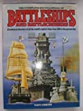 The Complete Encyclopedia of Battleships and Battlecruisers: A Technical Directory of All the World's Capital Ships from 1860 to the Present Day (0861011422) by Gibbons, Tony