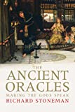 The Ancient Oracles: Making the Gods Speak