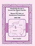 img - for Membership Records of Seventh Day Baptist Churches in Western New York and Northwestern Pennsylvania, 1800-1900 book / textbook / text book