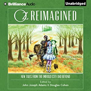 Oz Reimagined: New Tales from the Emerald City and Beyond | [Douglas Cohen (editor), John Joseph Adams (editor), Orson Scott Card, Jane Yolen, Seanan McGuire, Jonathan Maberry, Simon R. Green, Tad Williams]