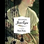 Becoming Jane Eyre | Sheila Kohler