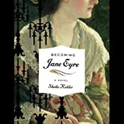Becoming Jane Eyre | [Sheila Kohler]