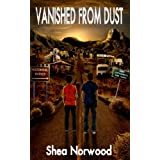 Vanished from Dust