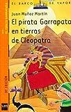 El pirata Garrapata en tierras de Cleopatra/ Tick the Pirate in the Lands of Cleopatra (El Pirata Garrapata/ Tick the Pirate) (Spanish Edition) (8434882167) by Martin, Juan Munoz