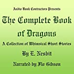 The Complete Book of Dragons | Edith Nesbitt
