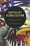 Capitalist Globalization: Consequences, Resistance, and Alternatives