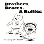 Brothers, Braces & Bullies | Hattie Byrd,Chris Byrd