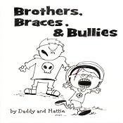 Brothers, Braces & Bullies | [Hattie Byrd, Chris Byrd]