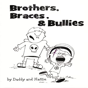 Brothers, Braces & Bullies | [Hattie Byrd, Chris Byrd]