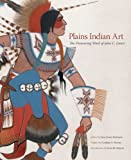 Plains Indian Art: The Pioneering Work of John C. Ewers (Charles M. Russell Center Series on Art and Photography of the American West)