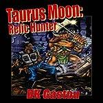 Taurus Moon: Relic Hunter | D. K. Gaston