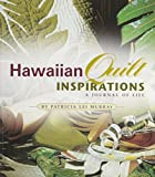 Hawaiian Quilt Inspirations: A Journal of Life