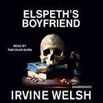 Elspeth's Boyfriend: A Short Story from Reheated Cabbage | Irvine Welsh
