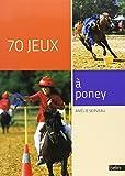 70 jeux à poney - nouvelle édition
