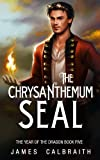 The Chrysanthemum Seal (The Year of the Dragon, Book 5) (English Edition)