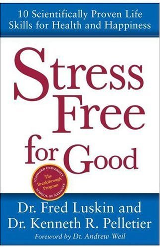 Stress Free for Good: 10 Scientifically Proven Life Skills for Health and Happiness PDF