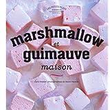 Marshmallow et guimauve maison