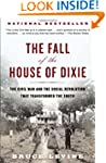 The Fall of the House of Dixie: The C...