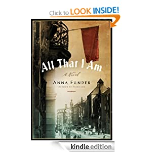 All That I Am: A Novel (P.S.) Anna Funder