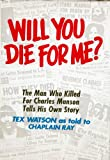 Will You Die For Me?