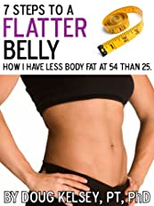 7 Steps to a Flatter Belly: How I Have Less Body Fat at 54 than 25