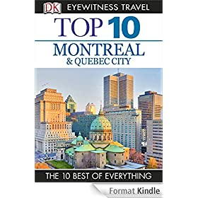 DK Eyewitness Top 10 Travel Guide: Montreal & Quebec City: Montreal & Quebec City
