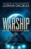 Warship: Black Fleet Trilogy 1 (Volume 1)